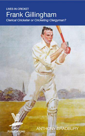 Frank Gillingham: Clerical Cricketer or Cricketing Clergyman?
